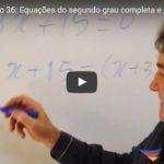 Equações do segundo grau completa e incompleta e Raízes das equações